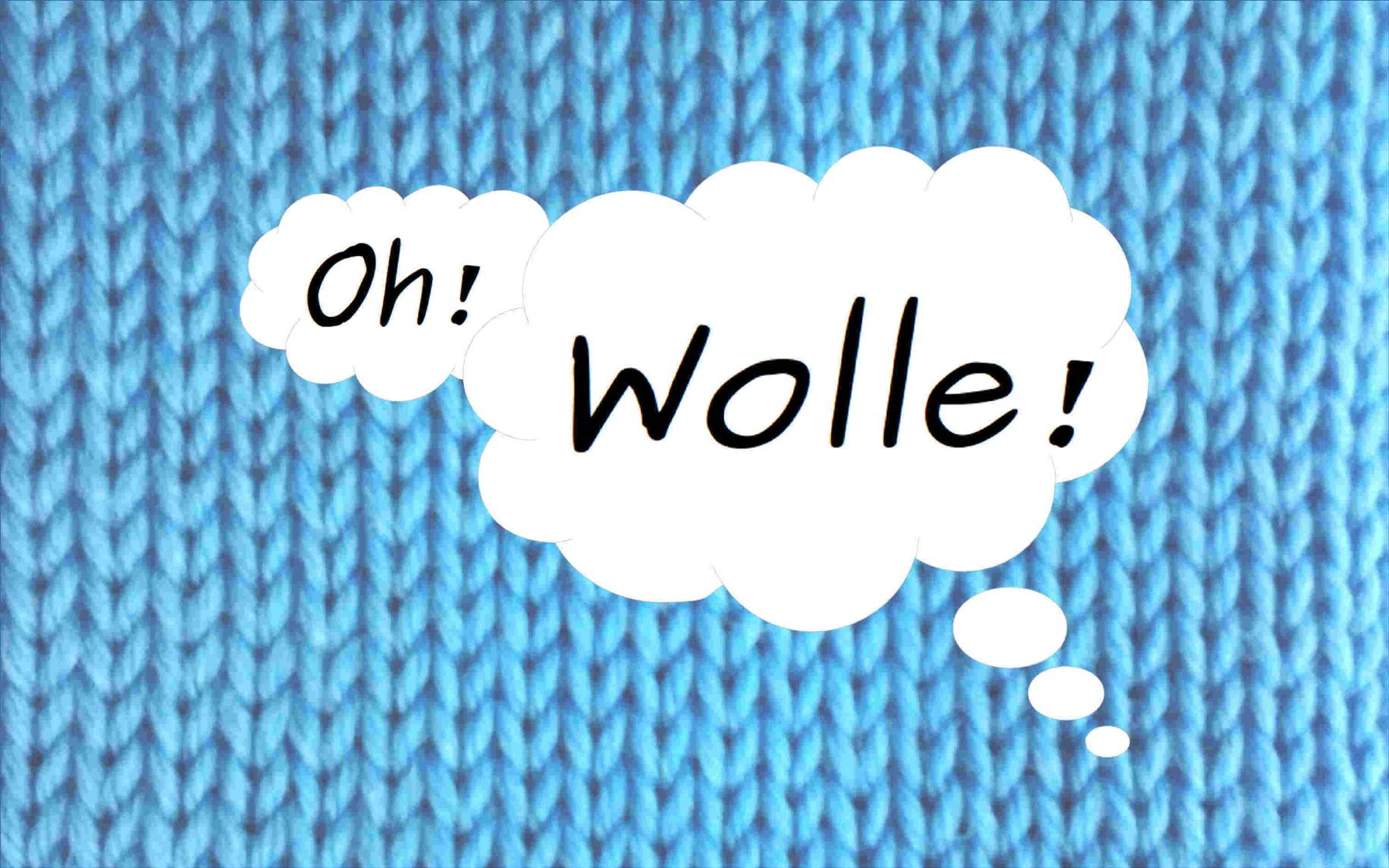 Oh Wolle!